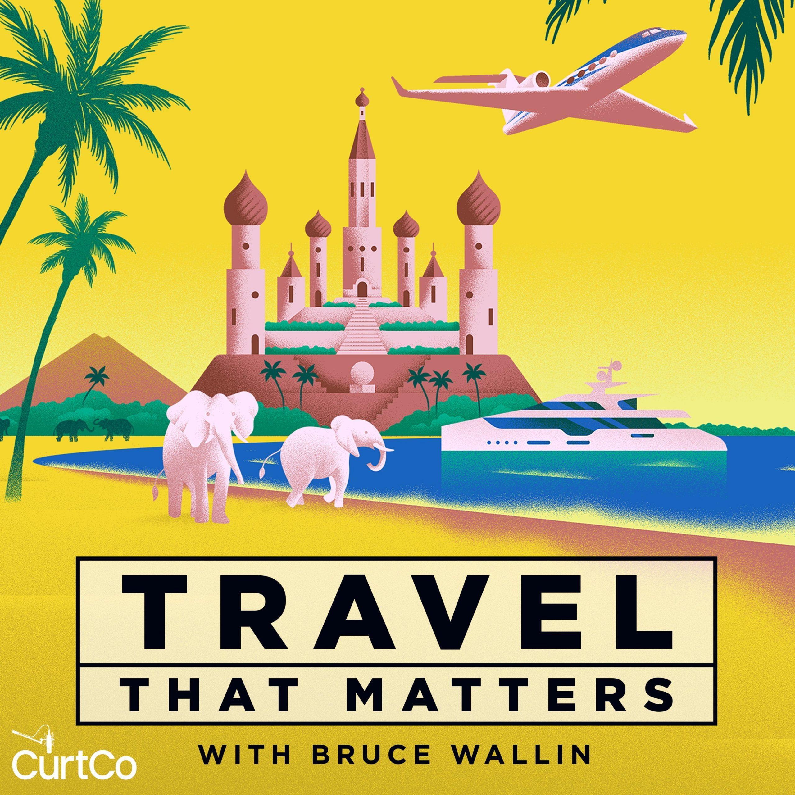'Travel That Matters' Podcast Highlights Five Unique 'Revenge Travel' Experiences
