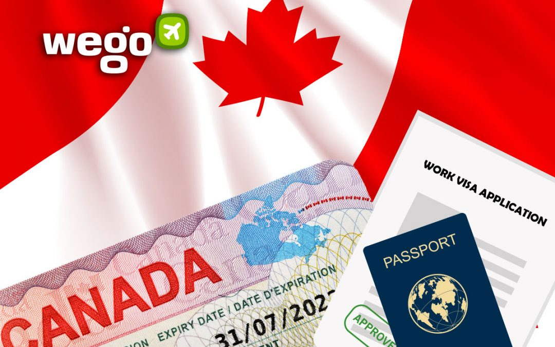 Canada Work Visa 2021: How to Apply for a Work Visa to Canada?